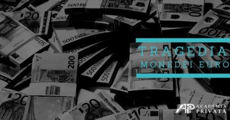 Tragedia monedei EUR